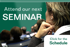 Attend our next seminar - Click for the schedule